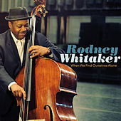 When We Find Ourselves Alone by Rodney Whitaker