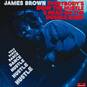 Everybody's Doin' The Hustle & Dead On The Double Bump de James Brown