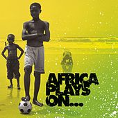 Africa Plays On... [Digital Version] (US) by Various Artists