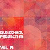 Old School Production, Vol. 6 by Various Artists