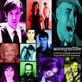Anonymuse: Musical Musings About the Ways We Bully Ourselves by Various Artists