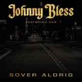Sover Aldrig by Johnny Bless