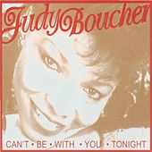 Can't Be With You Tonight by Judy Boucher