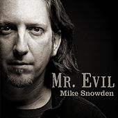Mr. Evil by Mike Snowden
