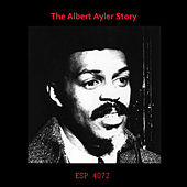 The Albert Ayler Story de Various Artists