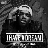 I Have A Dream - EP by Rayven Justice