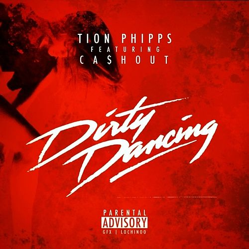 Dirty Dancing (feat. Cash Out) - Single (Single, Explicit) by Tion ...