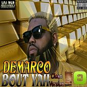 Bout Yah by Demarco
