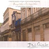 Dois Gênios - Braguinha & Pixinguinha de German Garcia