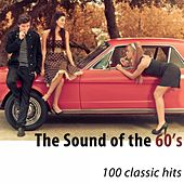 The Sound of the 60's (100 Classic Hits) di Various Artists