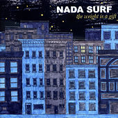 The weight is a gift de Nada Surf