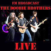 FM Braodcast: The Doobie Brothers Live von The Doobie Brothers