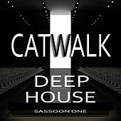 Catwalk Deep House, Sassoon One (Modern Fashion House Grooves) by Various Artists