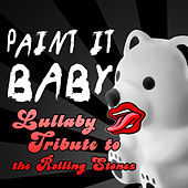 Paint It Baby - Lullaby Tribute to the Rolling Stones von Little Kids Biz