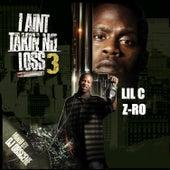 I Ain't Takin No Loss 3 by LIL C