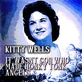 It Wasn't God Who Made Honky Tonk Angels di Kitty Wells