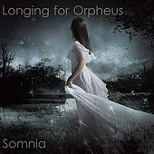 Somnia by Longing for Orpheus