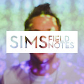 Field Notes by Sims