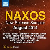 Naxos August 2014 New Release Sampler by Various Artists