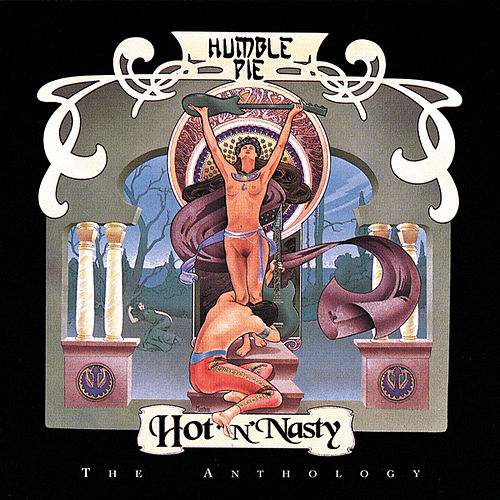 Hot 'N' Nasty: The Anthology by Humble Pie