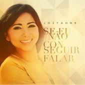 Se Eu Não Conseguir Falar - Single von Jozyanne