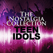 The Nostalgia Collection - Teen Idols by Various Artists