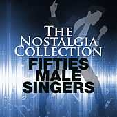 The Nostalgia Collection - Fifties Male Singers de Various Artists