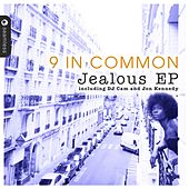 Jealous EP (Incl. DJ Cam & Jon Kennedy Remixes) by 9 In Common