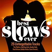 Best Slows Ever (25 Unforgettable Tracks) di Various Artists