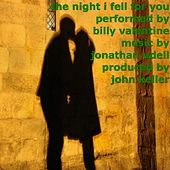 The Night I Fell for You by Billy Valentine