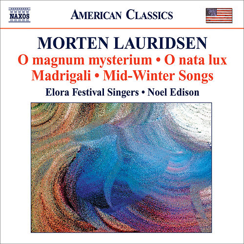 LAURIDSEN: Choral Works by The Elora Festival Singers