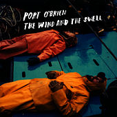 The Wind and the Swell by Port O'Brien