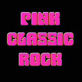 Pink Classic Rock by Various Artists