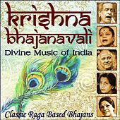 Krishna Bhajanavali: Divine Music of India Classic Raga Based Bhajans by Various Artists