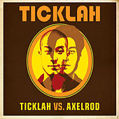 Ticklah Vs. Axelrod by Ticklah