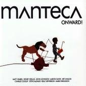 Onward! by Manteca