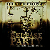 The Release Party by Dilated Peoples