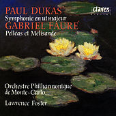 Paul Dukas: Symphony In C Major / Gabriel Fauré: Pelléas Et Mélisande by Gabriel Fauré