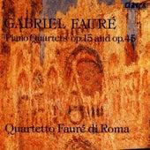 Gabriel Fauré: Piano Quartets op. 15 & op. 45 by Gabriel Fauré