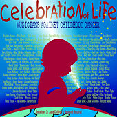 Celebration Of Life: Musicians Against Childhood Cancer by Various Artists