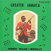 Greater Jamaica - Moon Walk Reggay by Various Artists