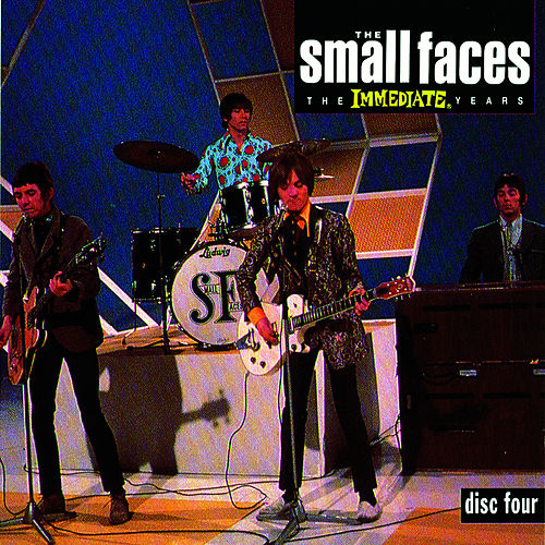 The Immediate Years - Disc Four by Small Faces