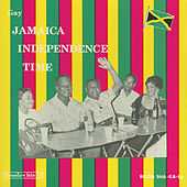 Gay Jamaica Independence Time by Various Artists