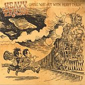 Going Way Out with Heavy Trash by Heavy Trash