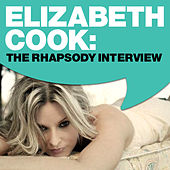 Elizabeth Cook: The Rhapsody Interview by Elizabeth Cook