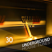 30 Underground House Tunes by Various Artists