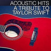 Acoustic Hits - A Tribute to Taylor Swift de Acoustic Hits