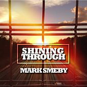 Shining Through by Mark Smeby