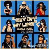 Get off My Line (feat. Migos) by Mally Mall