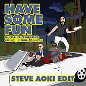 Have Some Fun (feat. Cee Lo, Pitbull & Juicy J) [Steve Aoki Edit] by DJ Felli Fel